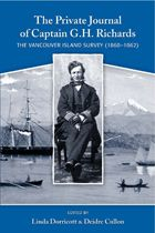 BC & Yukon: The Private Journal of Captain G. H. Richards: The Vancouver Island Survey (1860 - 1862) edited by Linda Dorricott & Deidre Cullon (Ronsdale Press)