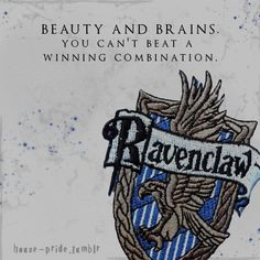 house-pride:   Beauty and brains. You can't beat a winning combination.  submitted by immadforher, earing 20 points for Ravenclaw. Extra points because I absolutely loved this submission.