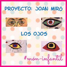 * MÓN INFANTIL* y ciclo inicial: PROYECTO JOAN MIRÓ: los ojos