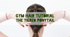 Gym Hair: Tiered Ponytail