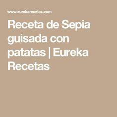Receta de Sepia guisada con patatas   Eureka Recetas