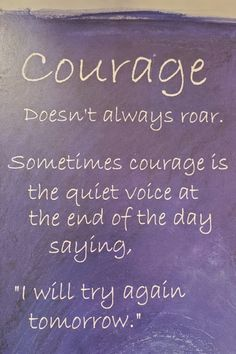Courage doesn't always roar... #couragequotes #lifequotes #inspirationalquotes #inspiration #keepgoing #justdoit via @tlcforcoaches Feel Good Quotes, Best Quotes, Life Quotes, Encouragement, Courage Quotes, How To Remove, How To Get, Quote Board, Motivation
