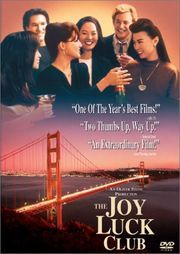 The Joy Luck Club - I love this movie, and I watch it whenever I need a good cry.  It's so much more powerful than Steel Magnolias, for me.