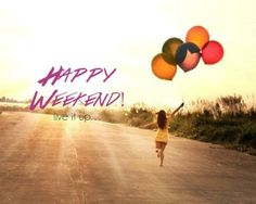 Yeah! It's finally Friday… Have a refreshing weekend everyone!