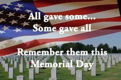 """""""It is foolish and wrong to mourn the men who died. Rather we should thank God that such men lived."""" – General George S. Patton. Take time to remember those who gave so much and did not mind about paying the price."""