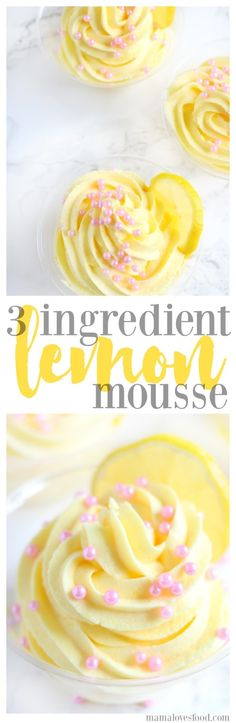 Three Ingredient Lemon Mousse - incredibly easy and delicious dessert recipe perfect for spring or summer!