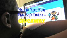 how to keep your kids safe online and giveaway ends 8/21
