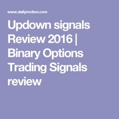 Updown signals Review 2016 | Binary Options Trading Signals review
