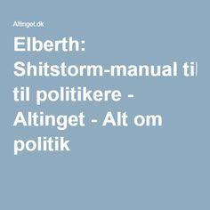 Elberth: Shitstorm-manual til politikere - Altinget - Alt om politik