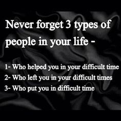 never forget 3 people in your life life quotes quotes quote life quote difficult times #Lifet #Quotes