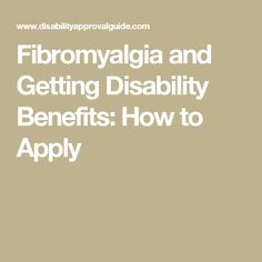 Fibromyalgia and Getting Disability Benefits: How to Apply