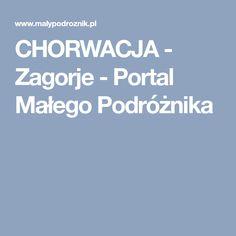 CHORWACJA - Zagorje - Portal Małego Podróżnika
