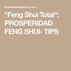 """Feng Shui Total"": PROSPERIDAD FENG SHUI- TIPS"