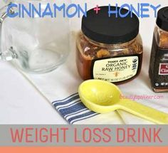 1 tb. honey, 1 tb. cinnamon, 1 c. water to lose weight.