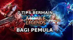 7 Tips Bermain Mobile Legends Bagi Pemulacara ngeblog di http://www.nbcdns.com