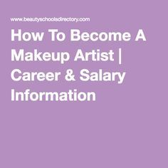 How To Become A Makeup Artist | Career & Salary Information