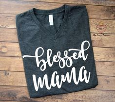 Blessed Mama Shirt - Motherhood Shirts - Mom Shirts - Momma Tee - Funny Mom Shirt - Mom Gifts - Top Knot Mom Bun - mamalife - Women's Tees by MyFancyPrincess on Etsy