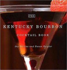 The Kentucky Bourbon Cocktail Book....Want Free Stuff? - Join our Free Yahoo Club via: http://freebieclubber.com