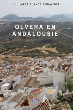 Olvera, un village andalou blanc - Espagne / Spain - Camping Best Cities In Spain, Budget Travel, Travel Tips, Voyage Europe, Road Trip, Spain Travel, Attraction, Camping, Italy