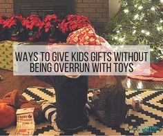Ways to Give Kids Gifts Without Being Overrun With Toys #fiveonfriday