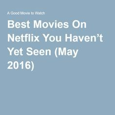Cloudburst (2011)  Begin Again (2013) The Grand Seduction (2013) [ICYMI] Spy Game (2001) Things We Lost in the Fire (2007) The Fundamentals of Caring (2016) Fruitvale Station (2013) Fruitvale Station (2013) Short Term 12 (2013) Eternal Sunshine of the Spotless Mind (2004)