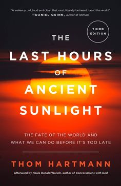 Read Book The Last Hours of Ancient Sunlight: Revised and Updated Third Edition: The Fate of the World and What We Can Do Before It's Too Late, Author Thom Hartmann I Love Books, Books To Read, This Book, Leadership Quotes, Teamwork Quotes, Leader Quotes, Most Popular Books, Book Launch, Reading Time