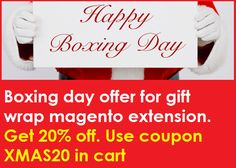 Boxing day offer for gift wrap #magento extension at http://mage-extensions-themes.com/magento-extensions/giftwrapper.html. Get 20% off. Use coupon XMAS20 in cart