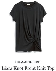 always looking for the perfect t. dont want see through or whisper thin, but do want soft. // Hummingbird Liara Knot Front Knit Top  Received June 2017