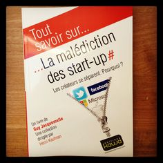 La malédiction des start-up Apple, Microsoft, Facebook, Twitter... Vient de sortir sur www.editions-kawa.com