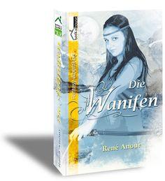 """""""Die Wanifen"""" von René Anour ab Mai 2013 bei bookshouse  http://www.bookshouse.de/buecher/Die_Wanifen/"""