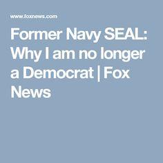 Former Navy SEAL: Why I am no longer a Democrat | Fox News