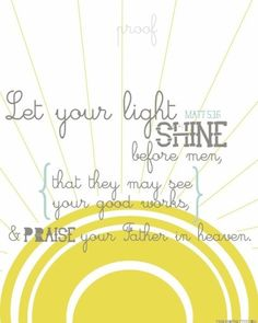 let your light shine sister! It's brighter than you think! Quotable Quotes, Faith Quotes, Bible Quotes, Me Quotes, Praise Quotes, Great Quotes, Quotes To Live By, Inspirational Quotes, Favorite Bible Verses