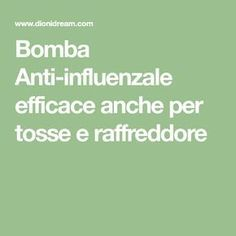 Bomba Anti-influenzale efficace anche per tosse e raffreddore
