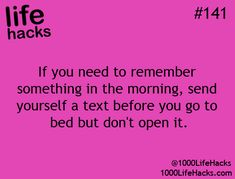or set a reminder on your phone to go off at a certain time the next day...