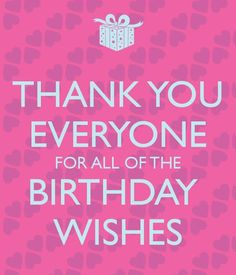 Thanking for birthday wishes reply birthday thank you quotes who how to say thank you to your friends for birthday wishes on facebook google search m4hsunfo