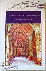 Contemplations On God And Orgasm Reviewed By Norm Goldman of Bookpleasures.com