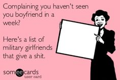 """""""Complaining you haven't seen your boyfriend in a week? Here's a list of military girlfriends that give a shit."""""""