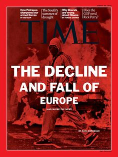 TIME Magazine Cover: The Decline and Fall of Europe (and maybe the West) City Magazine, Magazine Design, Cover Report, Animal Activist, Editorial Layout, Global News, News Magazines, Political Science, Cool Posters