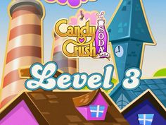 Candy Crush Soda Saga Level 3 Walkthrough