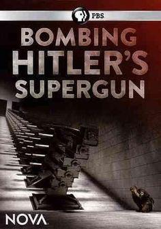 ... Nova: Bombing Hitler's Supergun ...