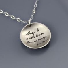 """Handwritten and etched: """"Always be a little kinder than necessary"""" :: sterling silver necklace by Lisa Hopkins Design full-time-etsy-crafters"""