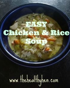 Quick and Easy Chicken and Rice Soup | The Healthy Hen