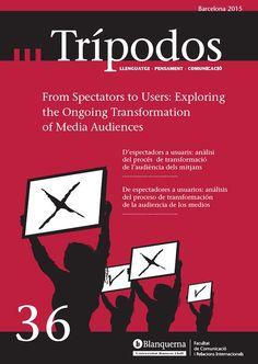 """Revista Trípodos, 36 """"From Spectators to Users"""", Facultat de Comunicació i Relacions Internacionals Blanquerna, Universitat Ramon Llull, 2015"""