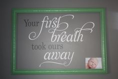 The quote that was the inspiration for her nursery - our fave!