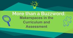 Makerspaces in the Curriculum and Assessment More than a Buzzword || Northside ISD