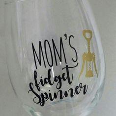 Mom's fidget wine glass.