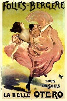 Folies Bergere by PAL 1899 France - Beautiful Vintage Poster Reproduction. This vertical French theater and exhibition poster features a woman dancing kicking up her pink dress as she skips along. Vintage French Posters, Vintage Poster, Vintage Postcards, Cabaret, Vintage Advertisements, Vintage Ads, Vintage Travel, Vintage Photos, La Belle Epoque Paris