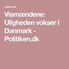 Vismændene: Uligheden vokser i Danmark - Politiken.dk