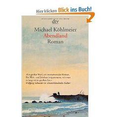 Abendland: Roman:  Michael Köhlmeier: Bücher