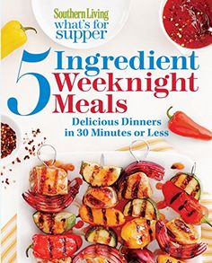 Southern Living What's for Supper: 5-Ingedient Weeknight Meals: Home-Cooked, Super-Simple Recipes Ready in Just 30 Minutes by The Editors of Southern Living Magazine http://www.amazon.co.uk/dp/0848742966/ref=cm_sw_r_pi_dp_XbSvub0S67M3A